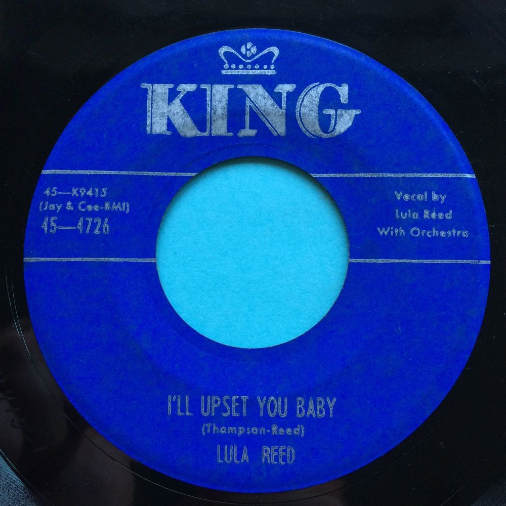 Lula Reed - I'll upset you baby - King - VG+