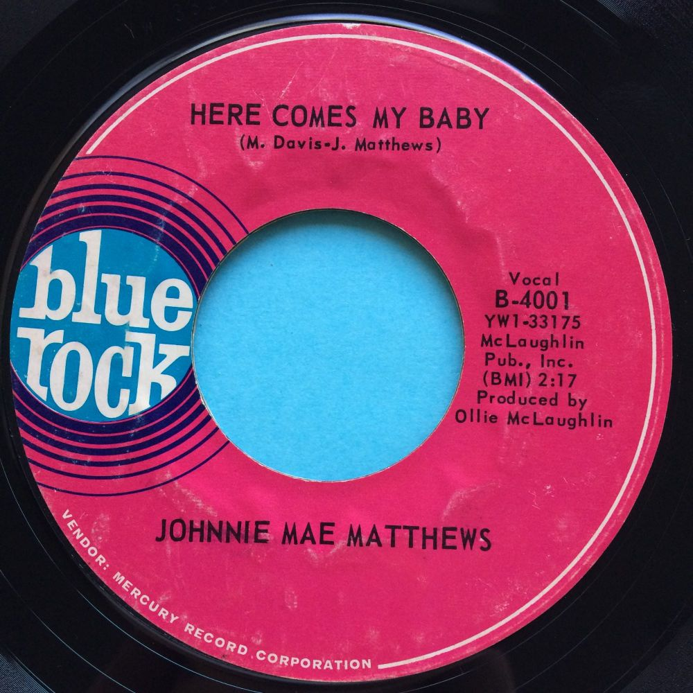 Johnnie Mae Matthews - Here comes my baby b/w Baby, what's wrong - Blue Rock - VG+