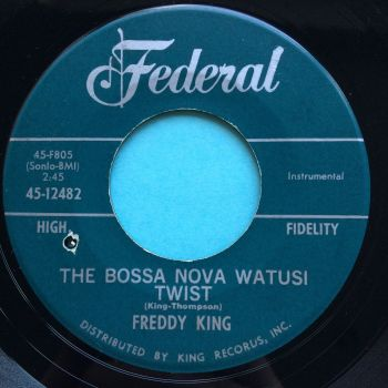 Freddy King - The Bossa Nova Watusi Twist - Federal - Ex