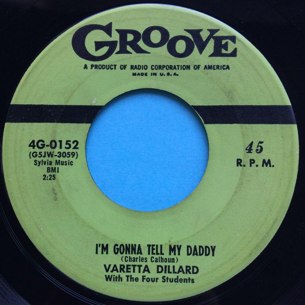 Varetta Dillard - I'm gonna tell my daddy - Groove - Ex-