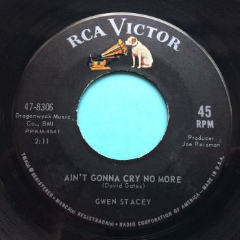 Gwen Stacey - Ain't gonna cry no more - RCA - Ex-