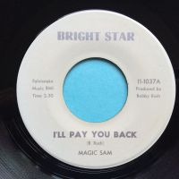 Magic Sam - I'll pay you back b/w Sam's Funck - Bright Star - Ex-