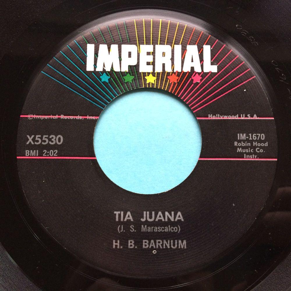 H B Barnum - Tia Juana - Imperial - Ex-