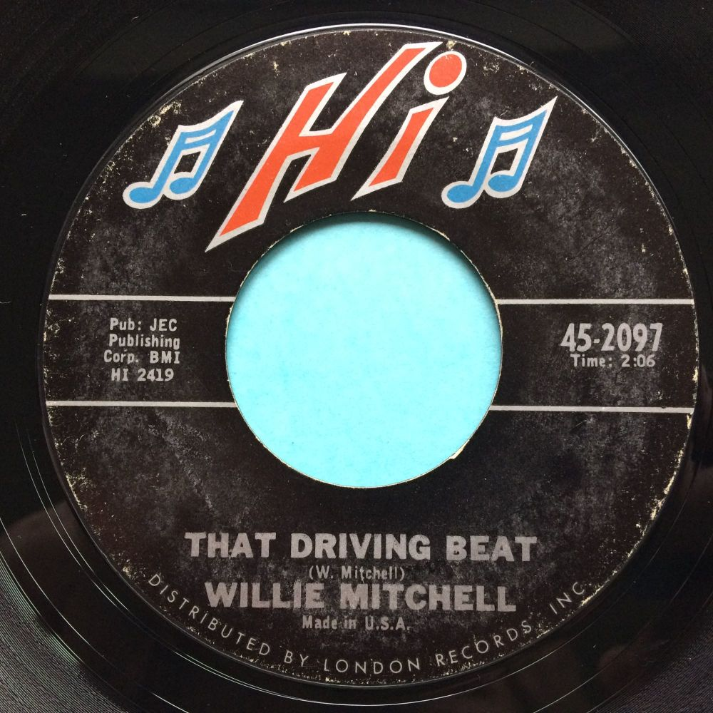 Willie Mitchell - That driving beat b/w Everything is gonna be alright - Hi - Ex