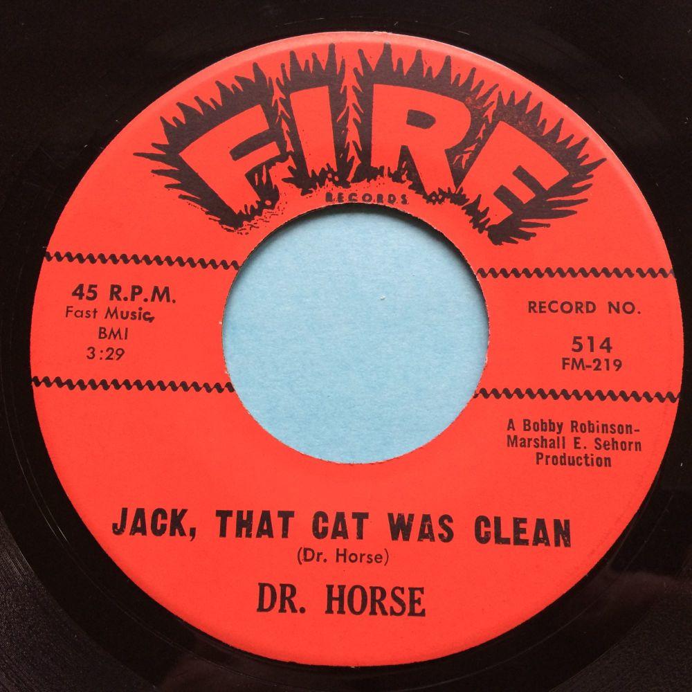 Dr Horse - Jack, that cat was clean - Fire - Ex
