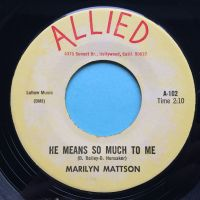 Marilyn Mattson - He means so much to me - Allied - Ex