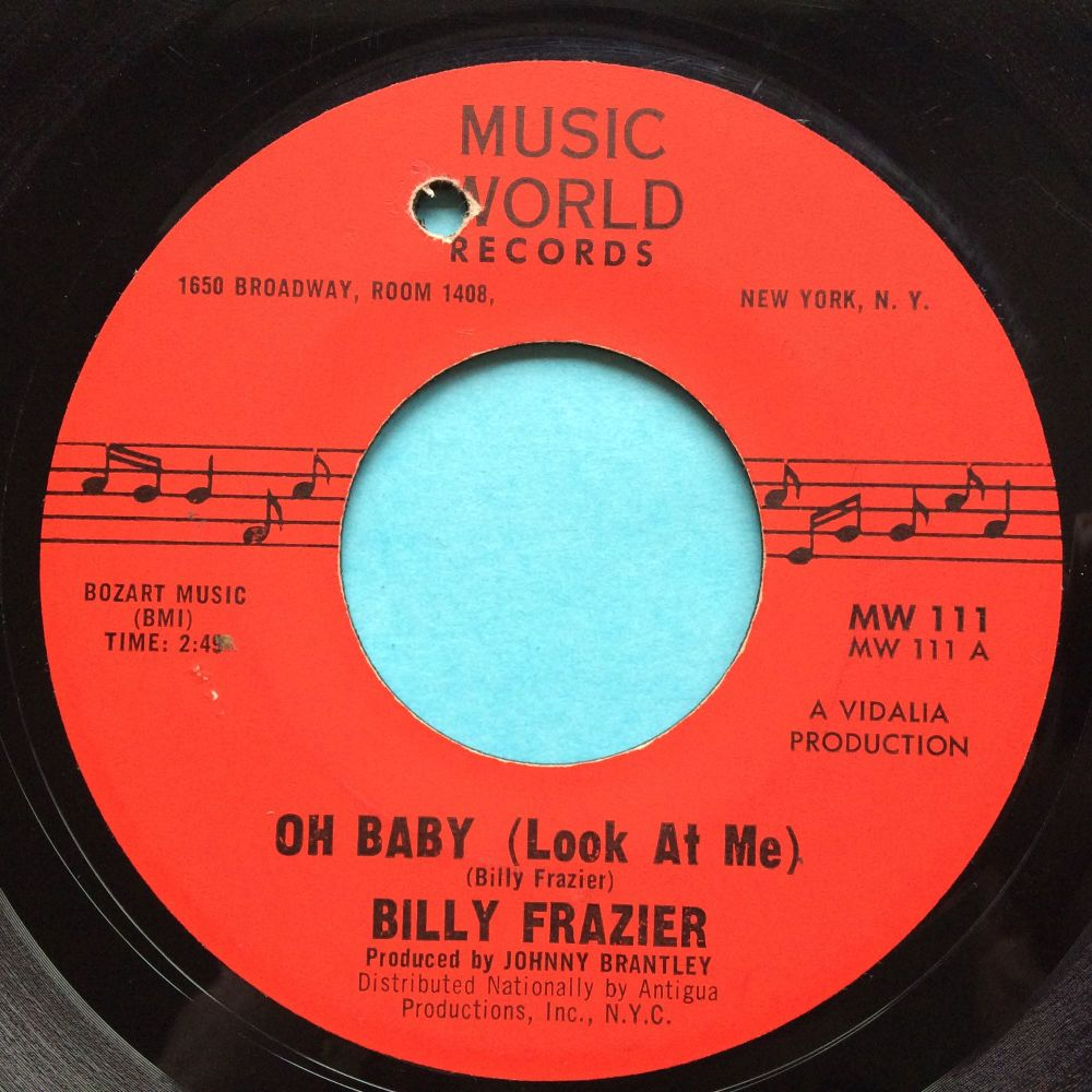 Billy Frazier - Oh Baby (look at me) - Music World - VG+