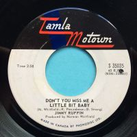 Jimmy Ruffin - Don't you miss me a little bit baby b/w I want her love - Tamla Motown (Canadian) - VG+