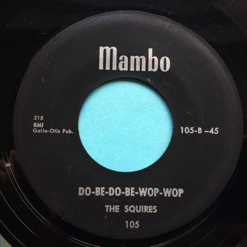 Squires - Do-De-Do-Be-Wop-Wop - Mambo - Ex-