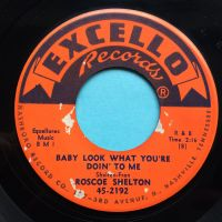 Roscoe Shelton - Baby look what you're doin' to me b/w Is it too late babe - Excello - Ex- (label wear)