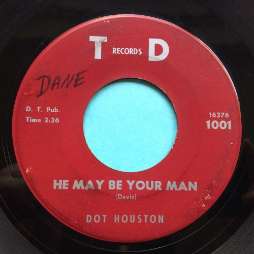 Dot Houston - He may be your man - TD - VG+