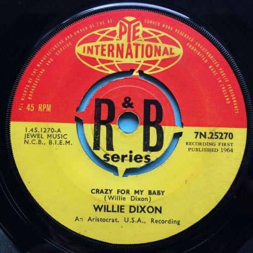 Willie Dixon - Crazy for my baby - U.K. Pye International R&B Series - VG+
