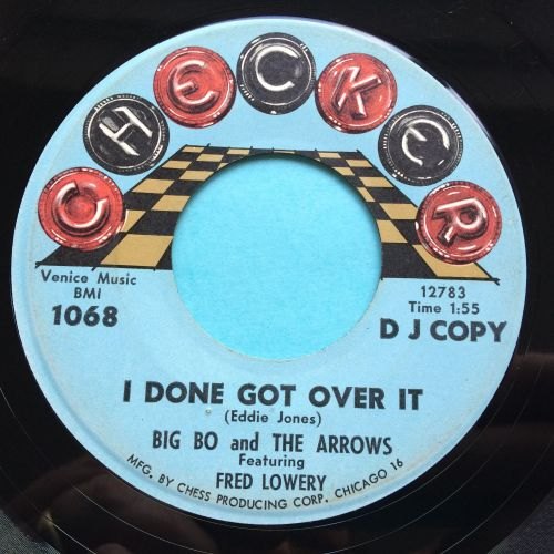 Big Bo and the Arrows Feat Fred Lowery - I done got over it - Checker promo