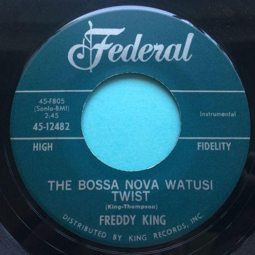 Freddy King - The bossa nova watusi twist - Federal - Ex