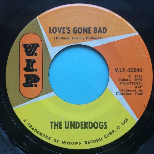 Underdogs - Love's gone bad - V.I.P. - Ex