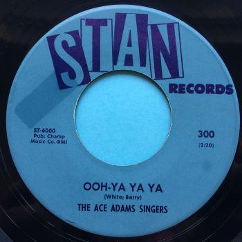 Ace Adams Singers - Ooh-Ya Ya Ya - Stan - Ex