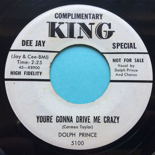 Dolph Prince - You're gonna drive me crazy - King promo - Ex-
