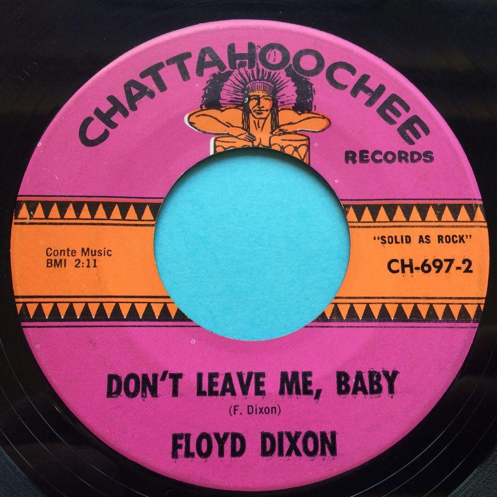 Floyd Dixon - Don't leave me baby - Chattahoochee - VG+