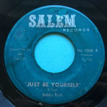 Bobby Rush - Just be yourself b/w Let it all hang out - Salem  - Ex-