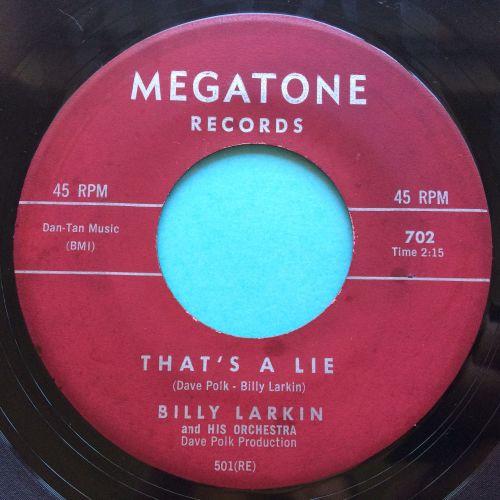 Billy Larkin - Thats a lie b/w Looking - Megatone - Ex-