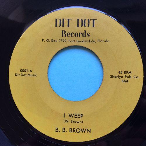B. B. Brown - I weep - Dit Dot - Ex
