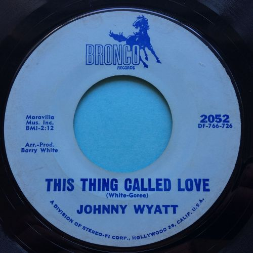 Johnny Wyatt - This thing called love - Bronco - VG+