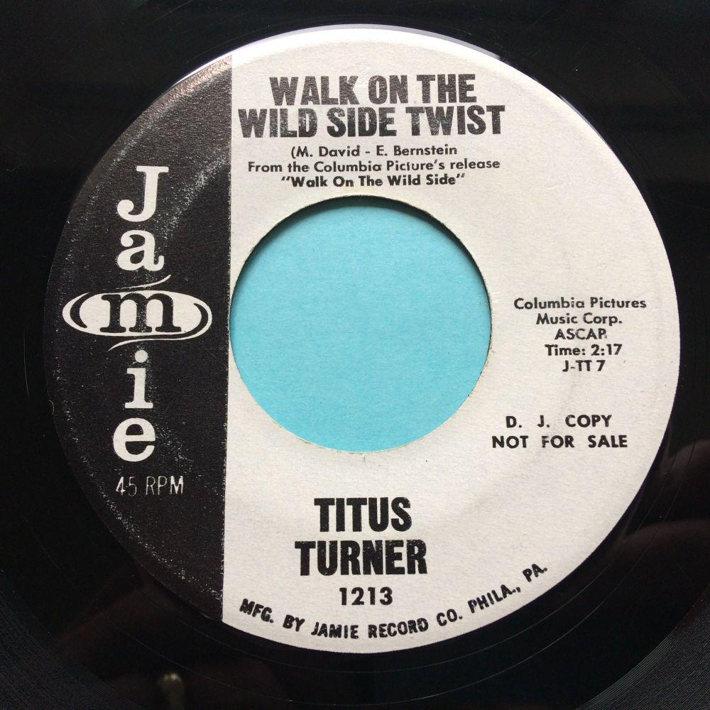 Titus Turner - Walk on the wild side twist b/w Twistin' train - Jamie promo - VG+