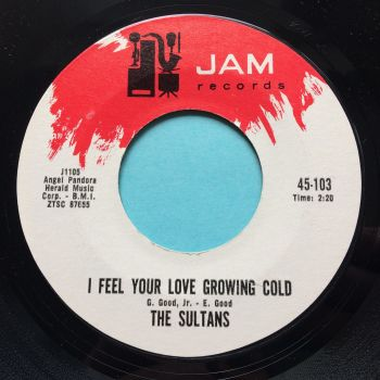 Sultans - I feel your love growing cold - Jam - Ex
