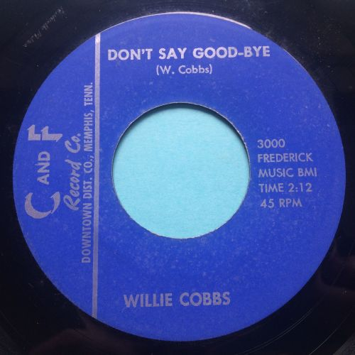 Willie Cobbs - Don't say good-bye - C and F - Ex-