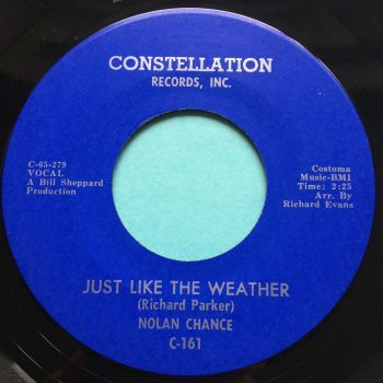 Nolan Chance - Just like the weather b/w Don't use me - Constellation - Ex