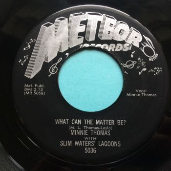 Minnie Thomas with Slim Waters Lagoons - What can the matter be b/w I know what you need - Meteor - Ex