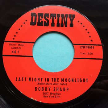 Bobby Sharp - Last night in the moonlight - Destiny - Ex