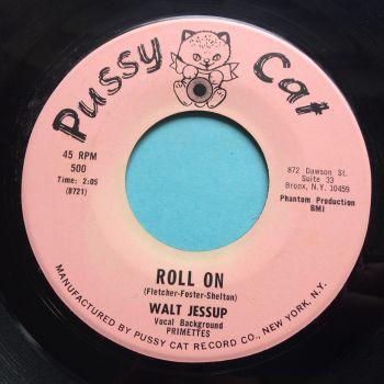 Walt Jessup - Roll on - Pussy Cat - Ex