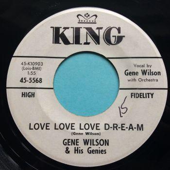 Gene Wilson & his Genies - Love Love Love D-R-E-A-M - King promo - Ex- (swol)