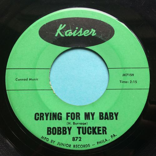 Bobby Tucker - Crying for my baby b/w looking for an angel - Kaiser - VG+
