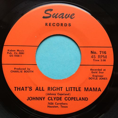 Johnny Clyde Copeland - That's all right little mama - Suave - Ex