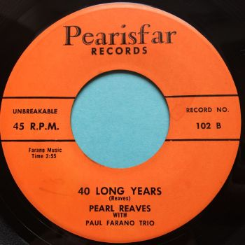 Pearl Reaves - 40 long years b/w I want you to love me - Pearisfar - Ex-