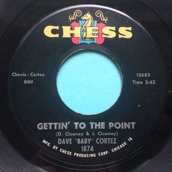 "Dave ""Baby"" Cortez - Gettin' to the point b/w Happy Feet - Chess - Ex"