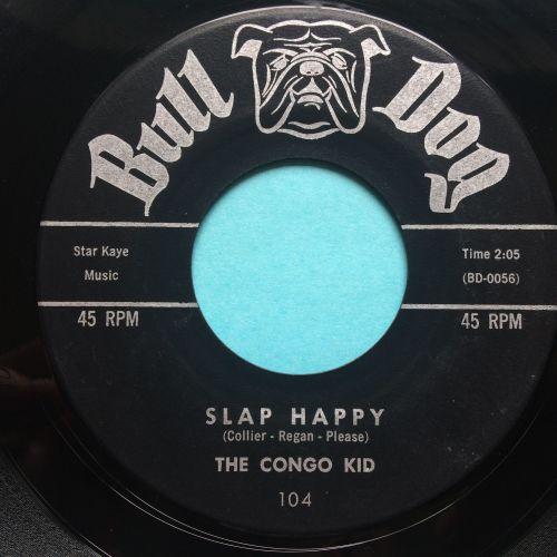 The Congo Kid - Slap Happy - Bull Dog - Ex