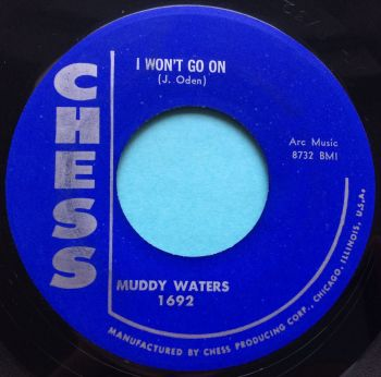 Muddy Waters - I won't go on - Chess - Ex