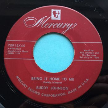 Buddy Johnson (with Ella Johnson on vocals) - Bring it home to me b/w You got it made - Mercury - Ex-