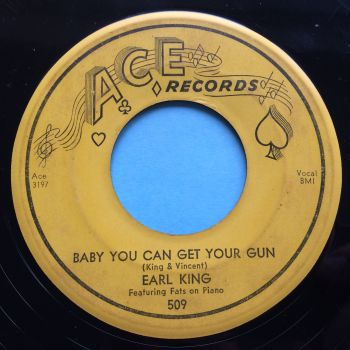 Earl King - Baby, you can get your gun - Ace - VG+