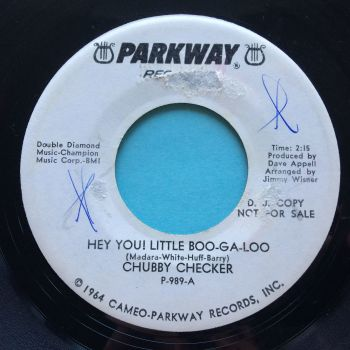 Chubby Checker - Hey you! Little Boo-Ga-Loo - Parkway promo - VG+ (label wear swol)