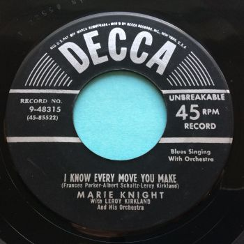 Marie Knight with Leroy Kirkland and his Orch. - I know every move you make b/w You got a way of making love - Decca - Ex-
