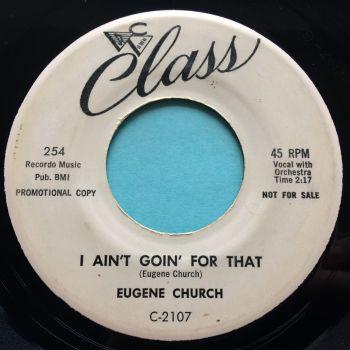 Eugene Church - I ain't goin' for that b/w Miami - Class promo - VG+
