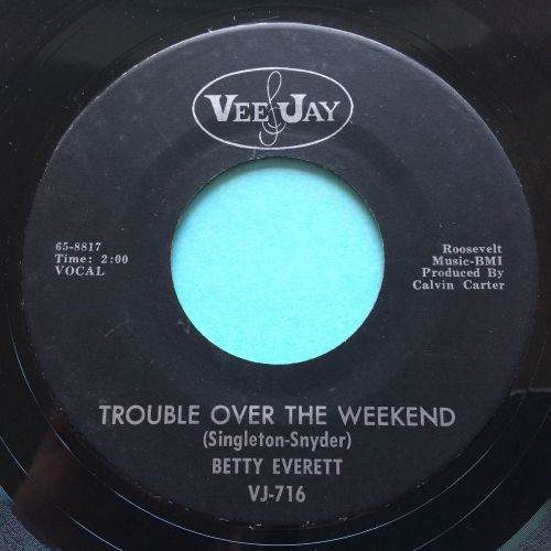 Betty Everett  - Trouble over the weekend - Vee Jay - Ex-
