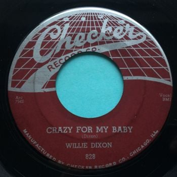 Willie Dixon - Crazy for my baby b/w I am the lover man - Checker - Ex