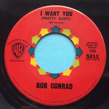 Bob Conrad - I want you (Pretty baby) - WB - Ex