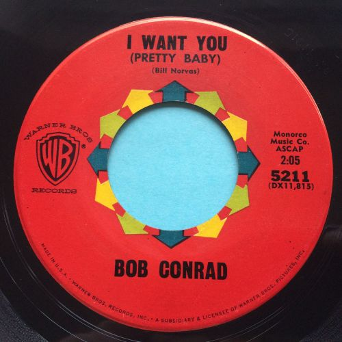 Bob Conrad - I want you (Pretty baby) - WB - Ex