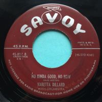 Varetta Dillard - No kinda good, no how - Savoy - Ex-